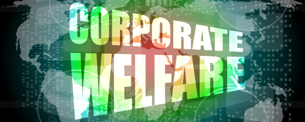 It's Time to End Corporate Welfare